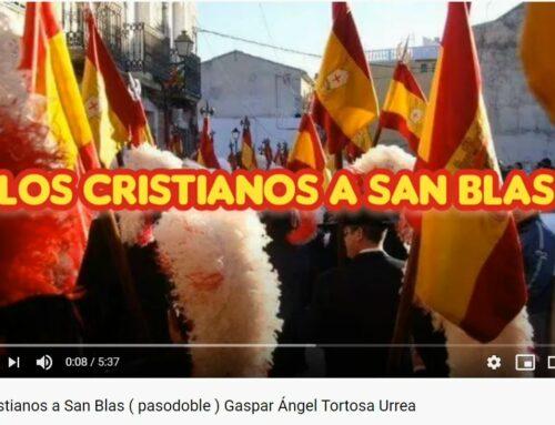 Nuevo Video.- LOS CRISTIANOS A SAN BLAS (Pasadoble-Marcha)