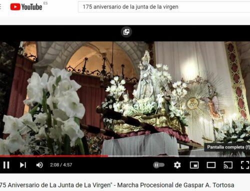 Video.- 175 ANIVERSARIO DE LA JUNTA DE LA VIRGEN. Marcha Procesional