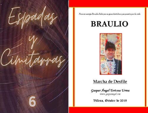 Nueva Grabación de BRAULIO (Marcha de Desfile). – Volumen 6 de ESPADAS y CIMITARRAS.